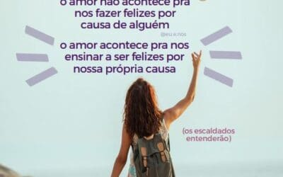Amor é pra ensinar felicidade